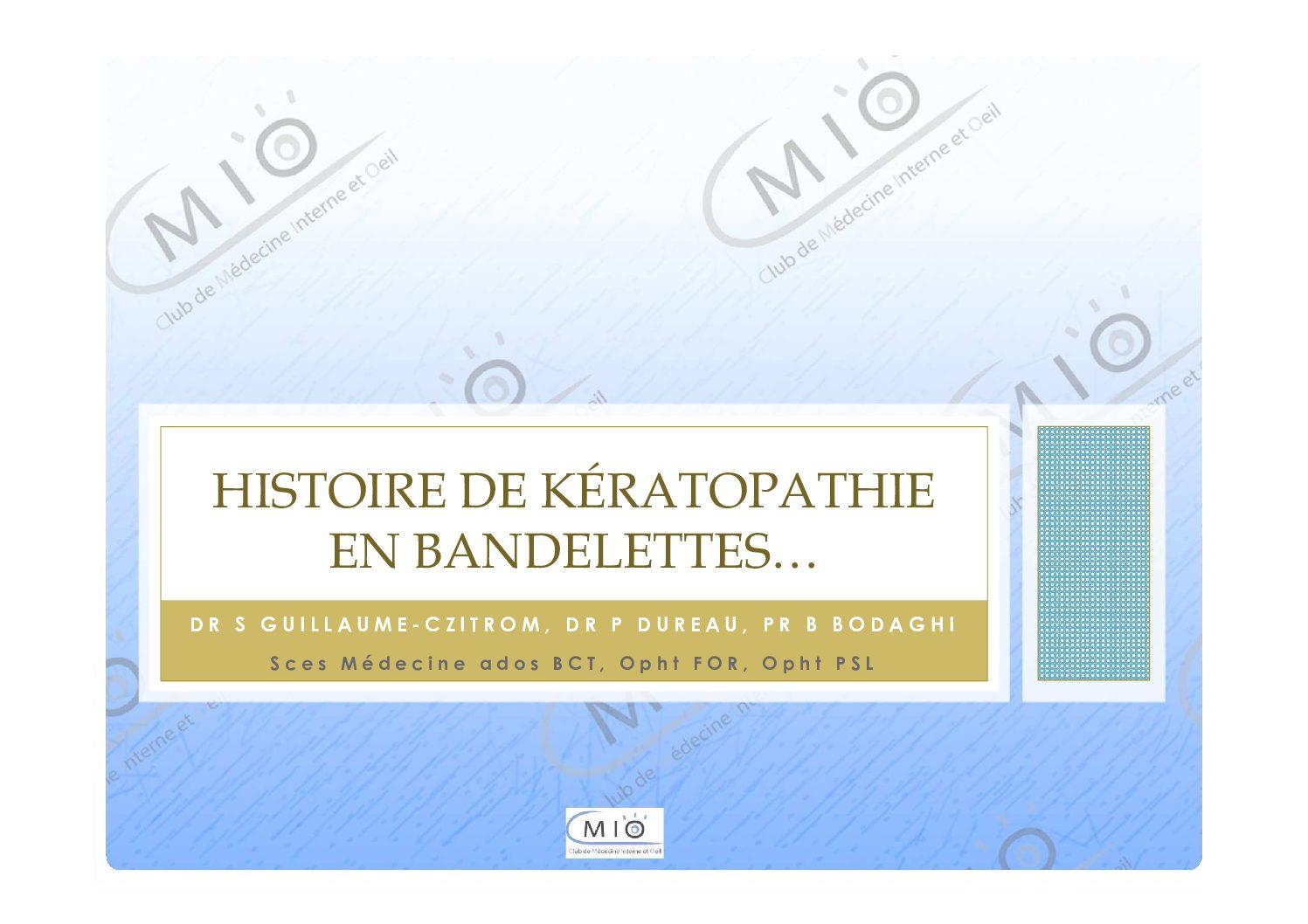 Cas cliniques – Histoire de kérotopathie en bandelettes