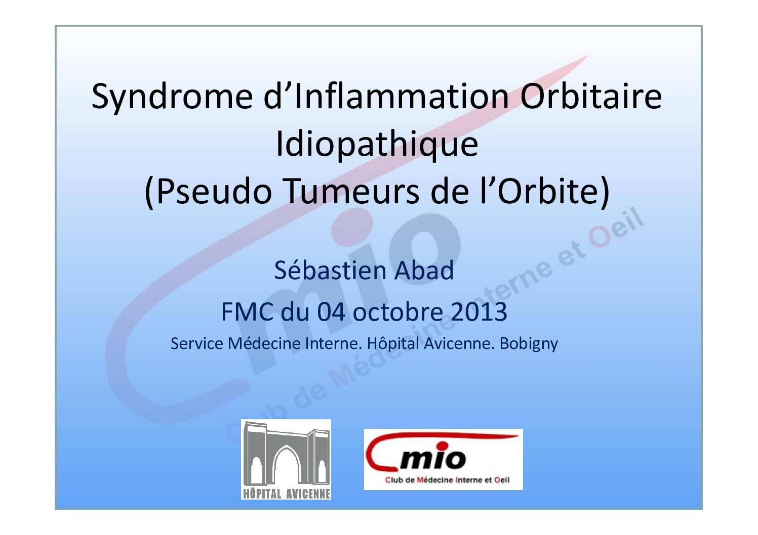Syndrome d'inflammation orbitaire idiopathique