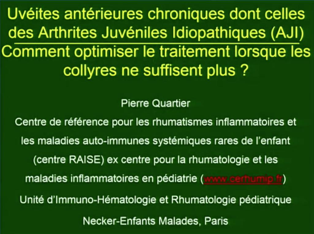 Uvéites antérieures chronique dont celles des arthrites juvéniles idiopathiques (AJI)